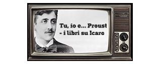 Tu, io e Proust