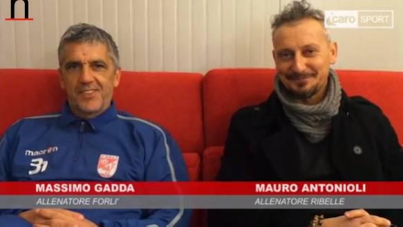 Ribelle-Forlì, intervista doppia ai tecnici Massimo Gadda e Mauro Antonioli