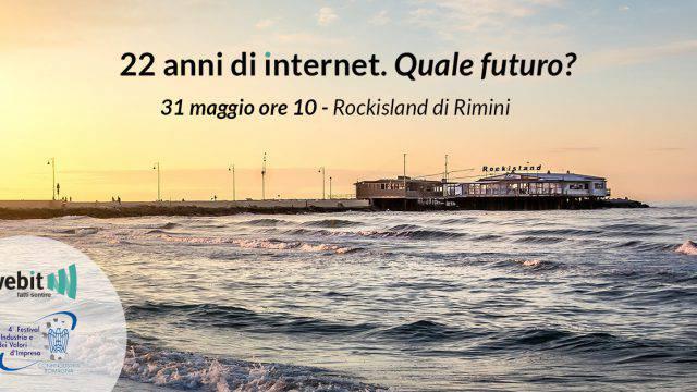 22 anni di internet. Quale futuro? Un incontro con Webit